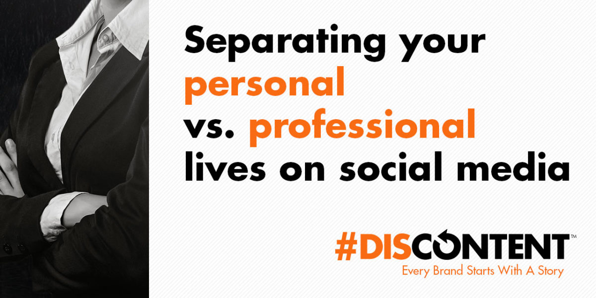 Separating your personal vs. professional lives on social media