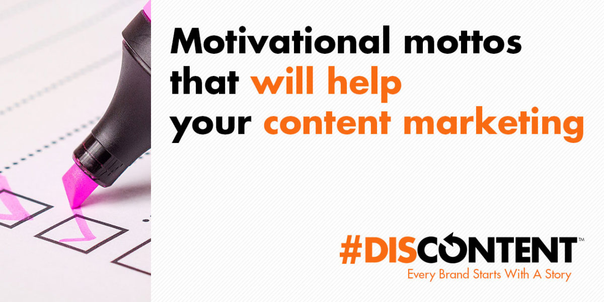 Motivational mottos that will help your content marketing