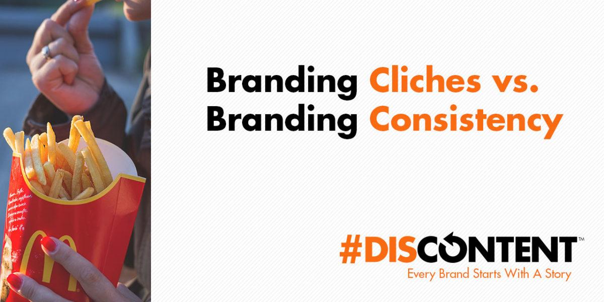 Branding Cliches vs. Branding Consistency