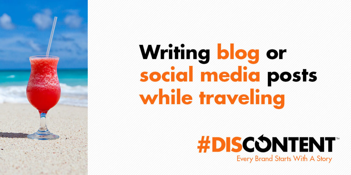 Writing blog or social media posts while traveling