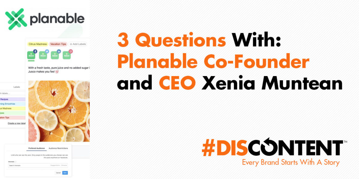 3 Questions With: Planable Co-Founder and CEO Xenia Muntean